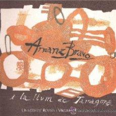 Libros de segunda mano: ARRANZ-BRAVO I LA LLUM DE TARRAGONA . EXPOSICIÓN EN UNIVERSITAT ROVIRA I VIRGILI TARRAGONA , 1996. Lote 35221356