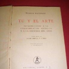 Libros de segunda mano: WAETZOLDT, WILHELM - TÚ Y EL ARTE : INTRODUCCIÓN A LA CONTEMPLACIÓN ARTÍSTICA Y A LA HISTORIA.... Lote 35307989