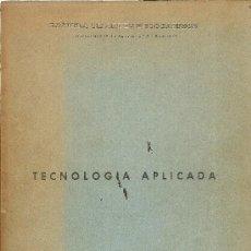 Libros de segunda mano: TECNOLOGÍA APLICADA - ESCUELA DE ARTES DECORATIVAS ( MADRID) - 1963. Lote 35415177