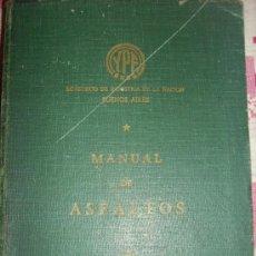 Libros de segunda mano: YPF - MANUAL DE ASFALTOS - MINISTERIO DE INDUSTRIA (ARGENTINA) - 1955 - UNICO!!!. Lote 35245051