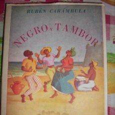 Libros de segunda mano: NEGRO Y TAMBOR, POR RUBÉN CARÁMBULA - EDICIÓN DE AUTOR - URUGUAY - 1952 - RARO!!. Lote 35247859
