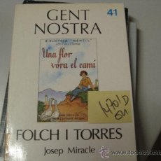 Libros de segunda mano: GENT NOSTRA FOLCH I TORRES 41JOSEP MIRACLE. Lote 35864803