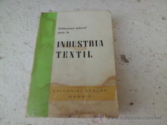 LIBRO ORDENANZA LABORAL PARA LA INDUSTRIA TEXTIL ED. SEGURA L-2749 (Libros de Segunda Mano - Ciencias, Manuales y Oficios - Otros)