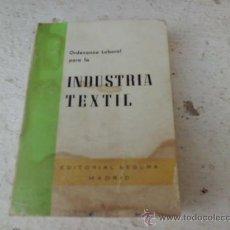 Libros de segunda mano: LIBRO ORDENANZA LABORAL PARA LA INDUSTRIA TEXTIL ED. SEGURA L-2749. Lote 35304744