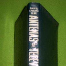 Libros de segunda mano: ANTENAS DE TELEVISIÓN Y F.M;DANIEL SANTANO;PARANINFO 1 ª EDICIÓN 1960;. Lote 13198636