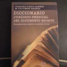 Libros de segunda mano: DICCIONARIO JURÍDICO-PERICIAL DEL DOCUMENTO ESCRITO. F. VIÑALS/Mª LUZ PUENTE.. Lote 35306347
