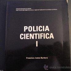 Libros de segunda mano: POLICÍA CIENTÍFICA I Y II. F. ANTÓN BARBERÁ.. Lote 35314607