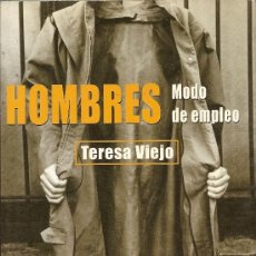 Libros de segunda mano: HOMBRES. MODO DE EMPLEO DE TERESA VIEJO (MARTÍNEZ ROCA). Lote 35340218