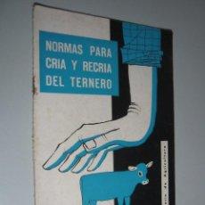 Libros de segunda mano: NORMAS PARA CRIA Y RECRIA DEL TERNERO - GANADERIA - MINISTERIO AGRICULTURA 1963. Lote 35341644