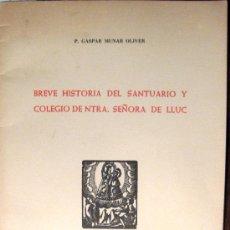 Libros de segunda mano: MALLORCA. HISTORIA DEL SANTUARIO DE NTRA, SEÑORA DEL LLUC. Lote 35348830