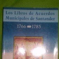 Libros de segunda mano: LOS LIBROS DE ACUERDOS MUNICIPALES DE SANTANDER(1766-1785);ROSA Mº BLASCO 2006;¡NUEVO!. Lote 15202657