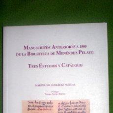 Libros de segunda mano: MANUSCRITOS ANTERIORES A 1500 DE LA BIBLIOTECA DE MENÉNDEZ PELAYO.TRES ESTUDIOS Y CATÁLOGO;M.GZLEZ.. Lote 16043663