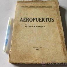 Libros de segunda mano: AEROPUERTOS - ANTONIO M. BIEDMA R. - DEDICATORIA DEL AUTOR 1939 - CONSTRUCCION - AVIACION. Lote 35369729