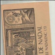 Libros de segunda mano: QUADERNS DIVULGACIO CULTURAL NUM 4 AJUNTAMENT DE REUS 1984 EL CICLE NADALEN EL TIÓ. Lote 35371253