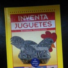 Libro Inventa Juguetes. Ed. B. (libro nuevo). Tapa dura