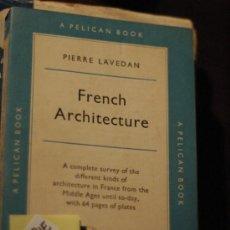 Libros de segunda mano: FRENCH ARCHITECTUREPIERRE LAVEDANFRANCÉS2,00. Lote 35431029