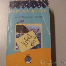 Libros de segunda mano: EN BOLAVA DETECTIUJOSEP MARIA FOLCH I TORRESILUSTRADO CATALAN 2 €. Lote 35579365