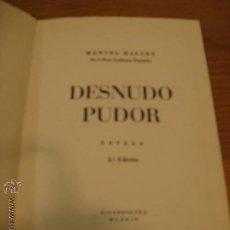 Libros de segunda mano: DESNUDO PUDOR.- MANUEL HALCON. Lote 35436059