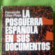 Libros de segunda mano: LA POSGUERRA ESPAÑOLA EN SUS DOCUMENTOS;F.DÍAZ-PLAJA;PLAZA & JANÉS 1ª EDICIÓN 1970. Lote 14928886