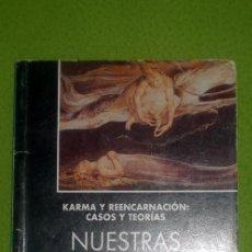 Libros de segunda mano: KARMA Y REENCARNACIÓN:CASOS Y TEORÍAS.NUESTRAS VIDAS ANTERIORES;AÑO CERO 1992. Lote 35464328