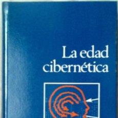 Libros de segunda mano: LA EDAD CIBERNETICA. NUEVAS DIMENSIONES DEL PENSAMIENTO. Lote 35491315