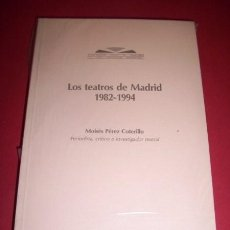 Libros de segunda mano: PÉREZ COTERILLO, MOISÉS - LOS TEATROS DE MADRID : 1982-1994. Lote 35609559