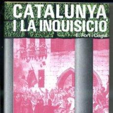 Libros de segunda mano: FORT I COGUL : CATALUNYA I LA INQUISICIÓ (AEDOS, 1973) EN CATALÁN. Lote 35537480
