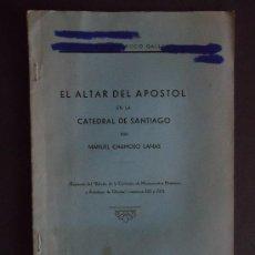 Libros de segunda mano: GALICIA.OURENSE.'EL ALTAR DEL APOSTOL EN LA CATEDRAL DE SANTIAGO' M. CHAMOSO LAMAS 1937 DEDICADO. Lote 35537541