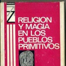Libros de segunda mano: SCOTTI : RELIGIÓN Y MAGIA EN LOS PUEBLOS PRIMITIVOS (CREDSA, 1967). Lote 35538788