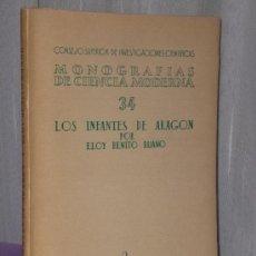 Libros de segunda mano: LOS INFANTES DE ARAGÓN. (1952). Lote 35477645