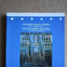 Libros de segunda mano: DEBAKO SANTA MARIA. ITSAS HERRIKO HELIZA. SANTA MARÍA DE DEBA. UNA IGLESIA MARINERA. HISTORIA. . Lote 35548134