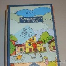Libros de segunda mano: NA MARIA REMUGUETES I ALTRES CONTESELISABET PARESILUSTRADO CATALAN 4,10. Lote 35590472