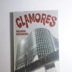 Libros de segunda mano: CLAMORES - PHILIPPOS DRACOAIDIS - LIBRO - BIBLIOTECA UNIVERSAL PLANETA - PLANETA 1972. Lote 35643064