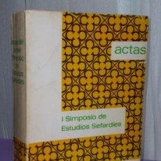 Libros de segunda mano: ACTAS DEL I SIMPOSIO DE ESTUDIOS SEFARDÍES. Lote 35581347