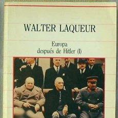 Libros de segunda mano: EUROPA DESPUÉS DE HITLER I - WALTER LAQUEUR - SARPE 1985 -VER ÍNDICE. Lote 35584496