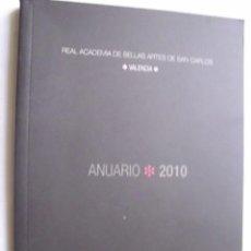 Libros de segunda mano: REAL ACADEMIA DE BELLAS ARTES DE SAN CARLOS. ANUARIO 2010 . Lote 35595247
