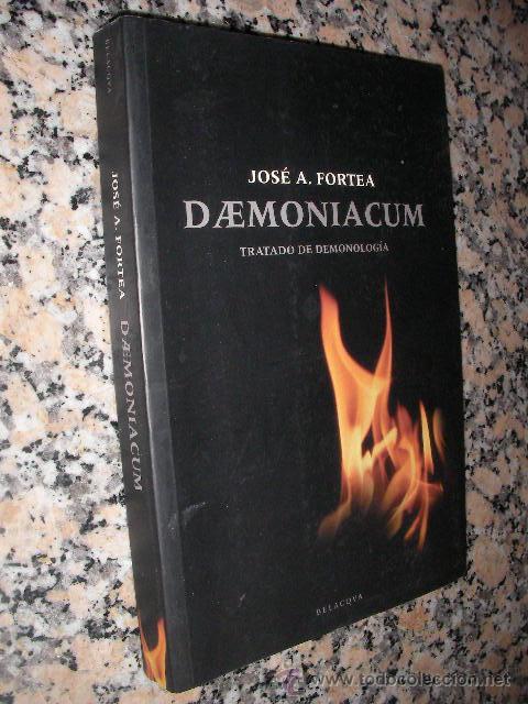 DEMONIACUM - TRATADO DE DEMONOLOGIA - JOSE A. FORTEA (Libros de Segunda Mano - Parapsicología y Esoterismo - Otros)