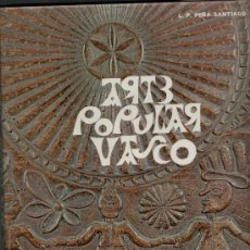 Libros de segunda mano: LUIS PEDRO PEÑA SANTIAGO ARTE POPULAR VASCO EDITORIAL TXERTOA SAN SEBASTIAN 1977. Lote 35618517