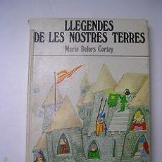 Libros de segunda mano: LLEGENDES DE CATALUNYA - MARIA DOLORS CORTEY / MONTSERRAT GINESTA - LA XARXA 1976 - NOU DE QUIOSC. Lote 35638836