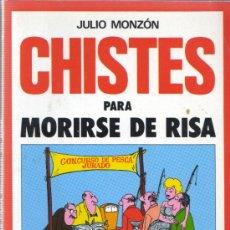 Libros de segunda mano: LIBRO DE JULIO MONZÓN CHISTES PARA MORIRSE DE RISA -EDICIONES RIONEGRO. Lote 35651093