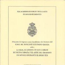 Libros de segunda mano: JOSÉ L. PANO GRACIA : LA REAL ACADEMIA DE SAN CARLOS DE NUEVA ESPAÑA Y EL ARTE DEL GRABADO EN MÉXICO. Lote 35650129