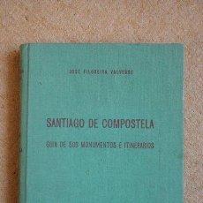 Libros de segunda mano: SANTIAGO DE COMPOSTELA. GUÍA DE SUS MONUMENTOS E ITINERARIOS. JOSÉ FILGUEIRA VALVERDE.. Lote 35656783
