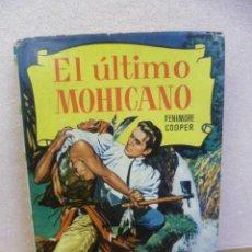 Libros de segunda mano: EL ULTIMO MOHICANO. FENIMORE COOPER. BRUGERA. 1958. 2ª EDICION. TAPA DURA. Lote 35664299