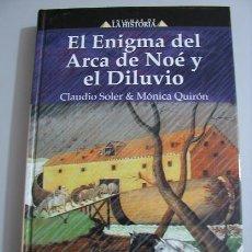 Libros de segunda mano: EL ENIGMA DEL ARCA DE NOÉ Y EL DILUVIO (ENIGMAS DE LA HISTORIA) ¡OFERTA 3X2 EN LIBROS!. Lote 35699276