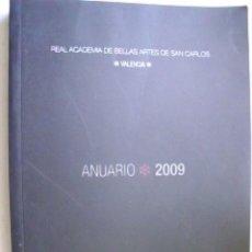 Libros de segunda mano: REAL ACADEMIA DE BELLAS ARTES DE SAN CARLOS. ANUARIO 2009. . Lote 35755050