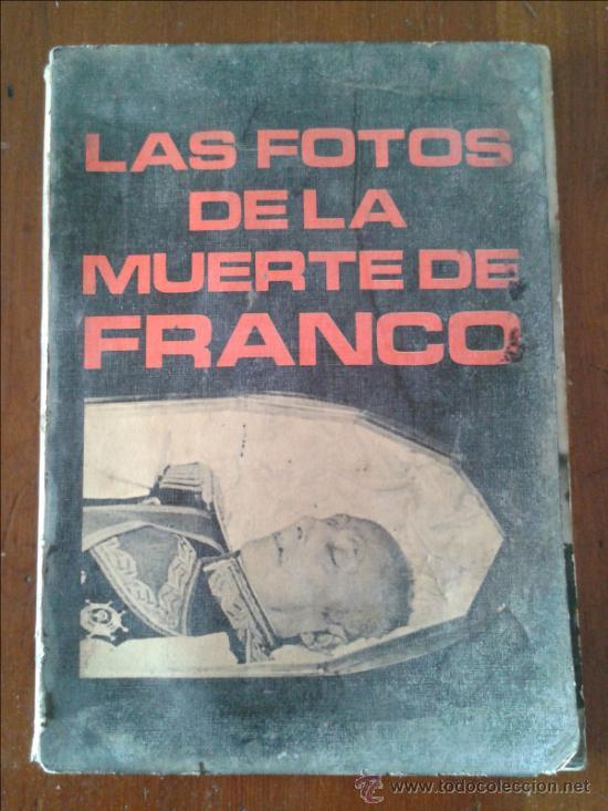 LAS FOTOS DE LA MUERTE DE FRANCO 1975 (Libros de Segunda Mano - Historia - Otros)