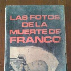 Libros de segunda mano: LAS FOTOS DE LA MUERTE DE FRANCO 1975. Lote 35731512