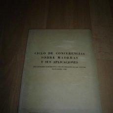 CICLO DE CONFERENCIAS SOBRE MADERAS Y SUS APLICAIONES MADRID 1959