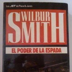 Libros de segunda mano: EL PODER DE LA ESPADA (DE WILBUR SMITH) PLAZA & JANÉS (1991) COLECCIÓN JET!!. Lote 35740655