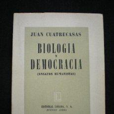 Libros de segunda mano: BIOLOGÍA Y DEMOCRACIA (ENSAYO HUMANISTA). J. CUATRECASAS. 1ª EDICIÓN. BS.AS.,1943.. Lote 35799462